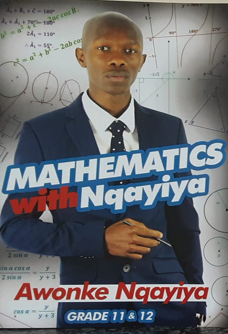 Mathematics with Nqayiya is an easy-to-use simplified maths paper 2 study guide developed by Nelson Mandela University master's student Awonke Nqayiya